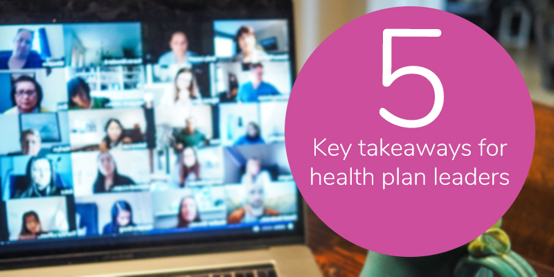 5 Key takeaways for  health plan and payer leaders!