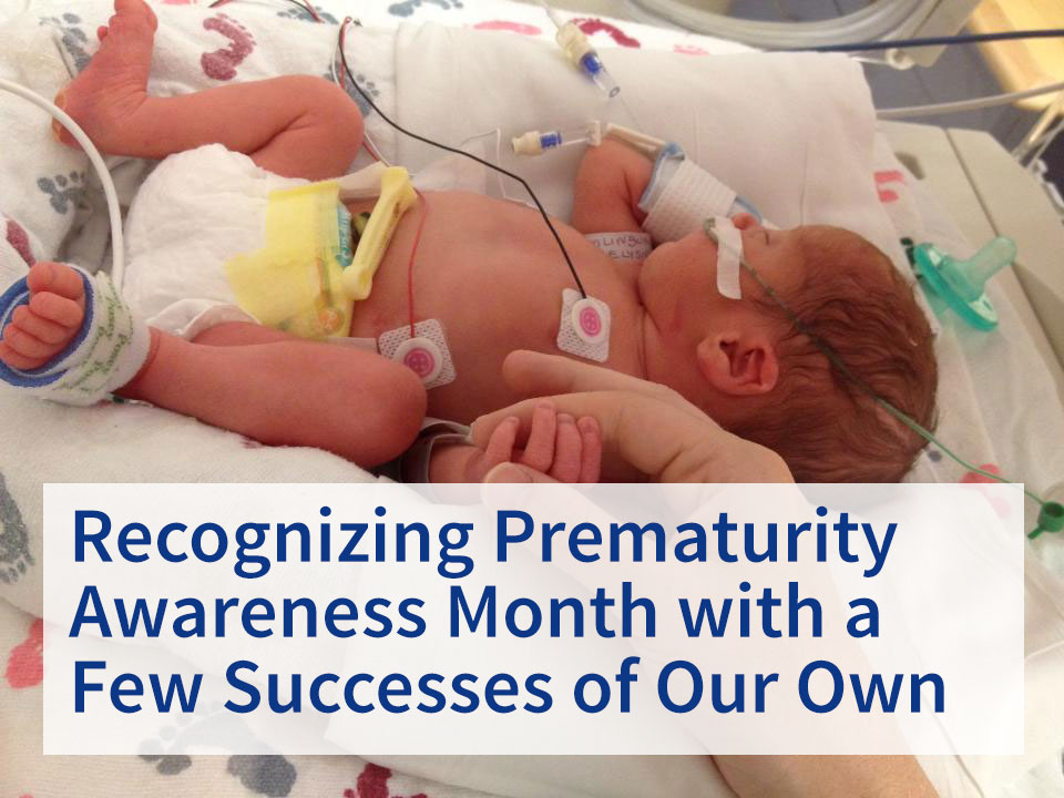 Recognizing Prematurity Awareness Month with a Few Successes of Our Own